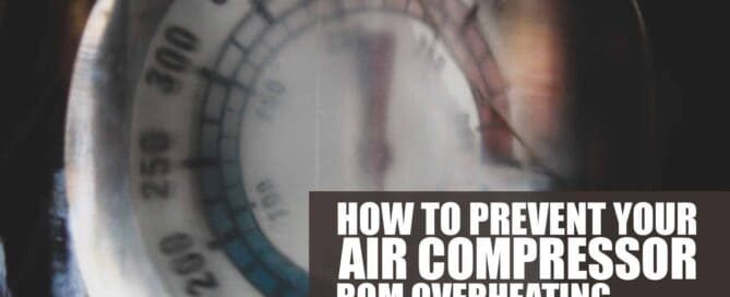 How to Prevent Your Air Compressor From Overheating