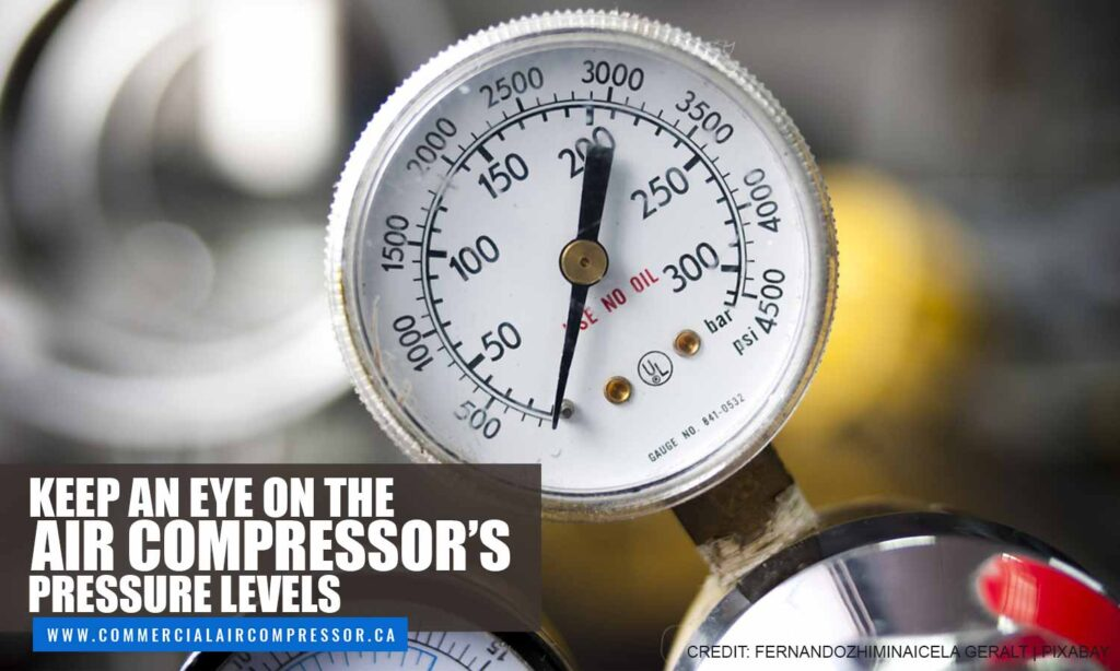 Keep an eye on the air compressor's pressure levels