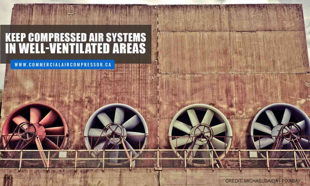 Keep compressed air systems in well-ventilated areas