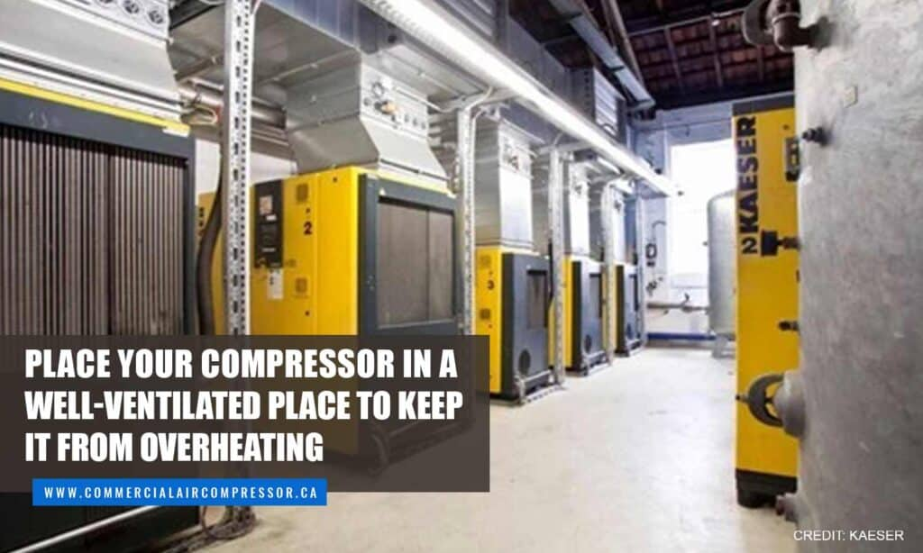 Place your compressor in a well-ventilated place to keep it from overheating