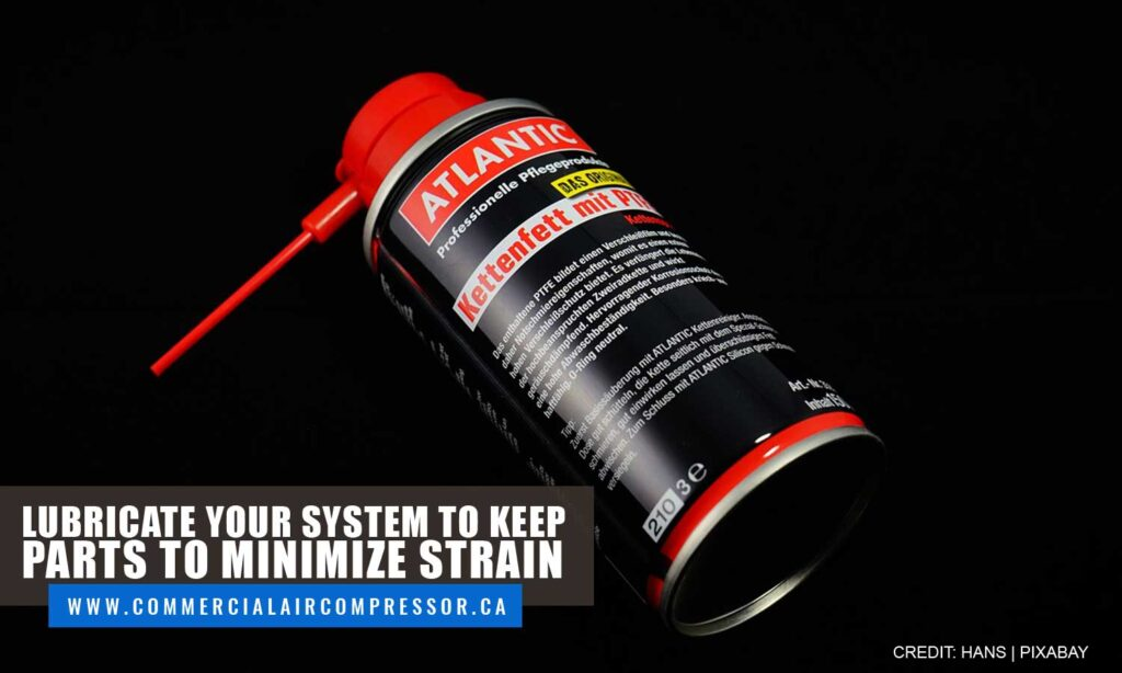 Lubricate your system
