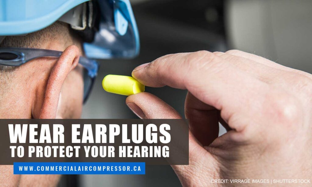 Wear earplugs to protect your hearing